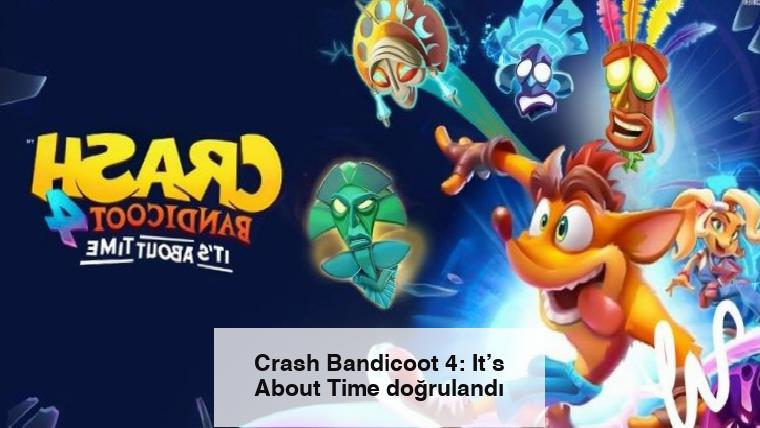 Crash Bandicoot 4: It's About Time doğrulandı