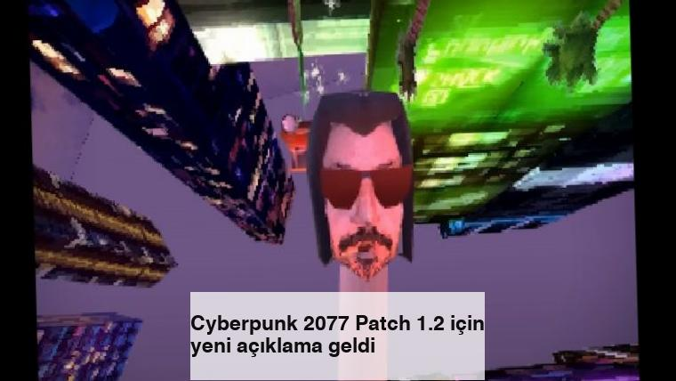 Cyberpunk 2077 Patch 1.2 için yeni açıklama geldi
