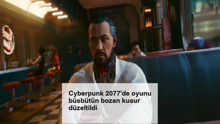 Cyberpunk 2077'de oyunu büsbütün bozan kusur düzeltildi