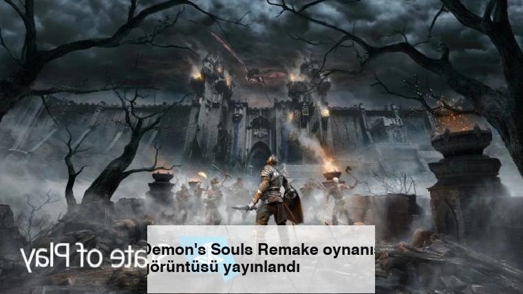 Demon's Souls Remake oynanış görüntüsü yayınlandı
