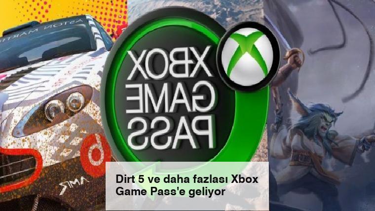 Dirt 5 ve daha fazlası Xbox Game Pass'e geliyor