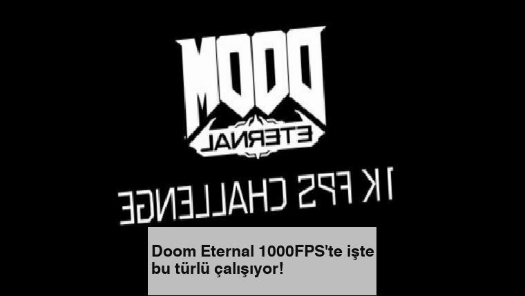 Doom Eternal 1000FPS'te işte bu türlü çalışıyor!
