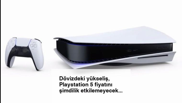 Dövizdeki yükseliş, Playstation 5 fiyatını şimdilik etkilemeyecek