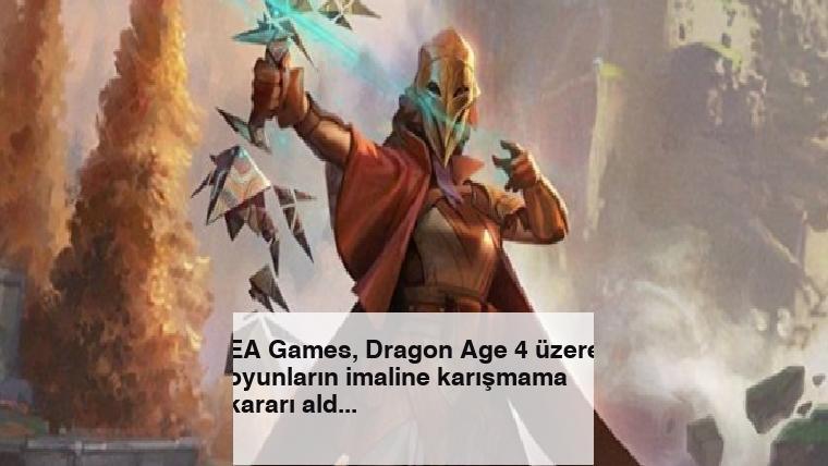 EA Games, Dragon Age 4 üzere oyunların imaline karışmama kararı aldı