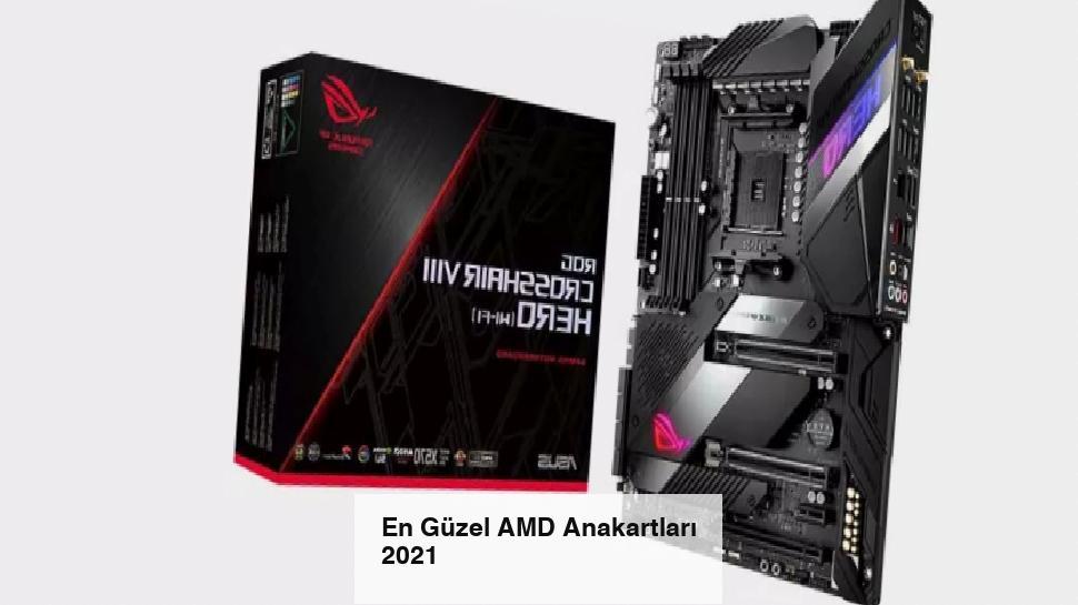 En Güzel AMD Anakartları 2021