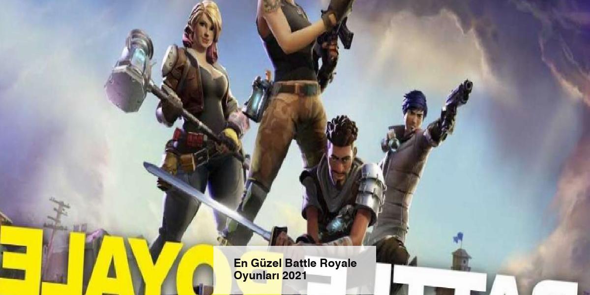 En Güzel Battle Royale Oyunları 2021