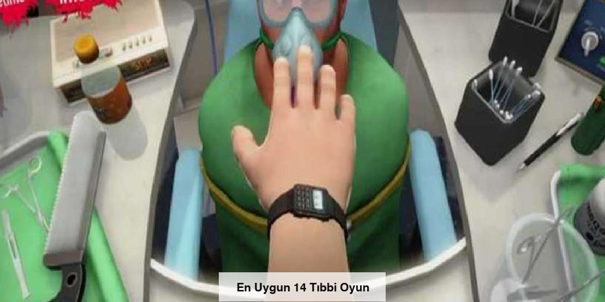 En Uygun 14 Tıbbi Oyun