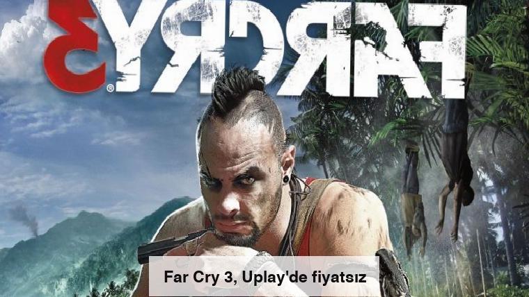 Far Cry 3, Uplay'de fiyatsız