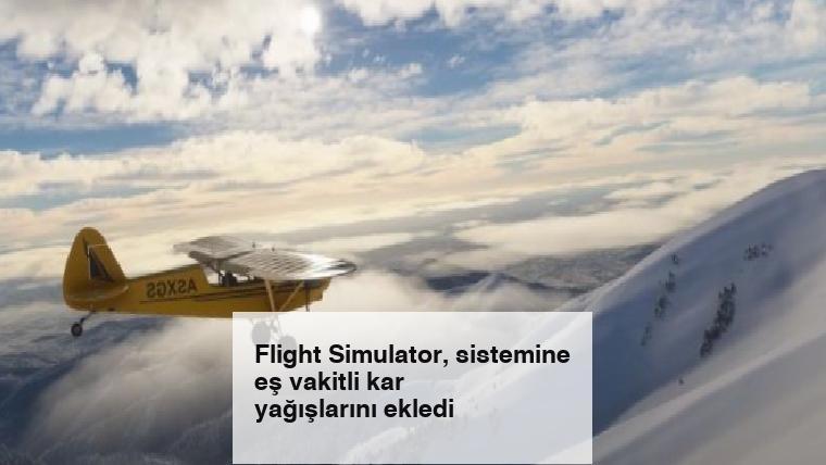 Flight Simulator, sistemine eş vakitli kar yağışlarını ekledi