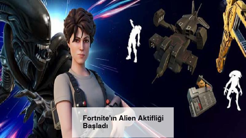 Fortnite'ın Alien Aktifliği Başladı