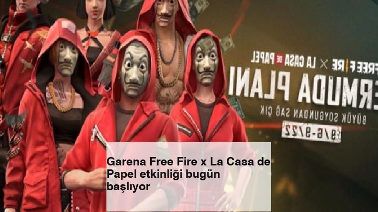Garena Free Fire x La Casa de Papel etkinliği bugün başlıyor