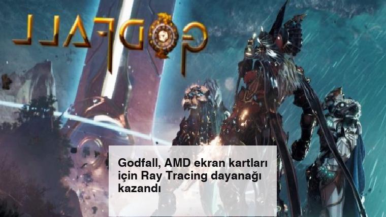 Godfall, AMD ekran kartları için Ray Tracing dayanağı kazandı
