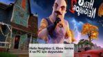 Hello Neighbor 2, Xbox Series X ve PC için duyuruldu