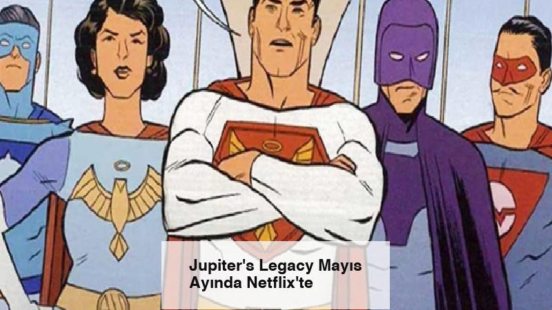 Jupiter's Legacy Mayıs Ayında Netflix'te