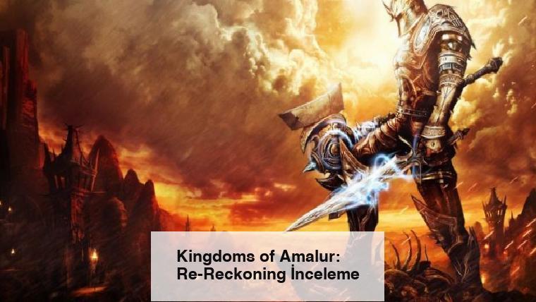 Kingdoms of Amalur: Re-Reckoning İnceleme