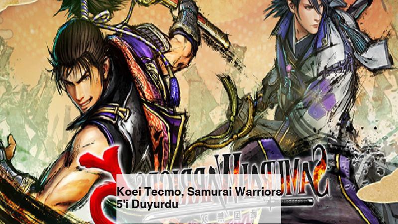 Koei Tecmo, Samurai Warriors 5'i Duyurdu