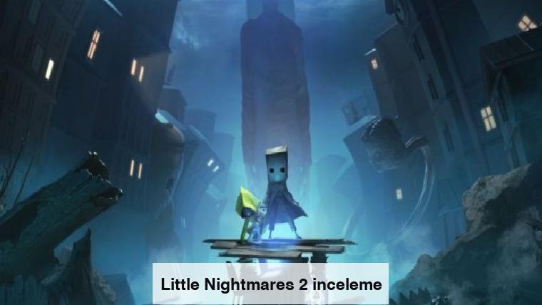 Little Nightmares 2 inceleme