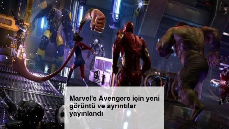 Marvel's Avengers için yeni görüntü ve ayrıntılar yayınlandı