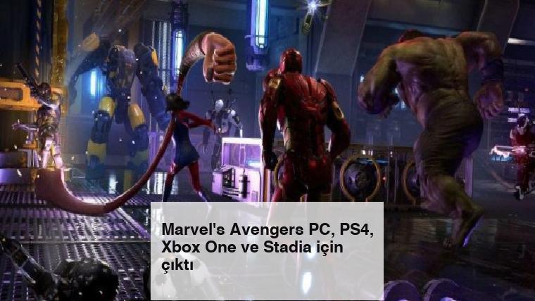 Marvel's Avengers PC, PS4, Xbox One ve Stadia için çıktı