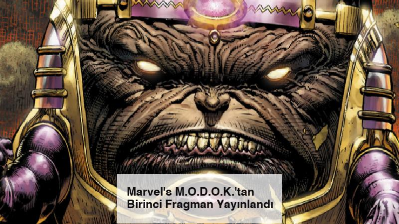 Marvel's M.O.D.O.K.'tan Birinci Fragman Yayınlandı
