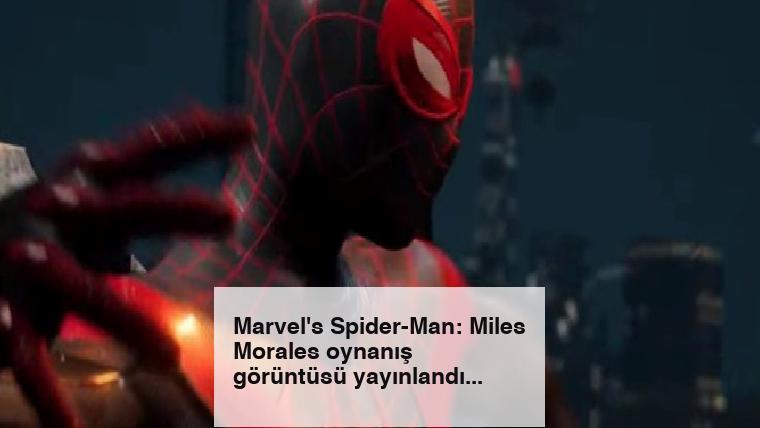 Marvel's Spider-Man: Miles Morales oynanış görüntüsü yayınlandı