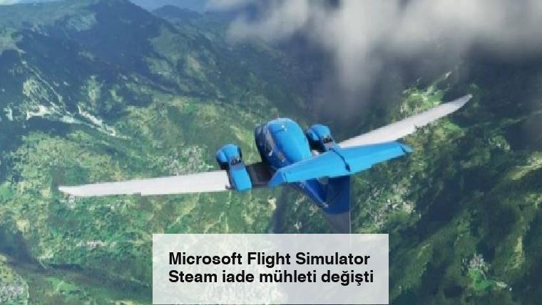 Microsoft Flight Simulator Steam iade mühleti değişti