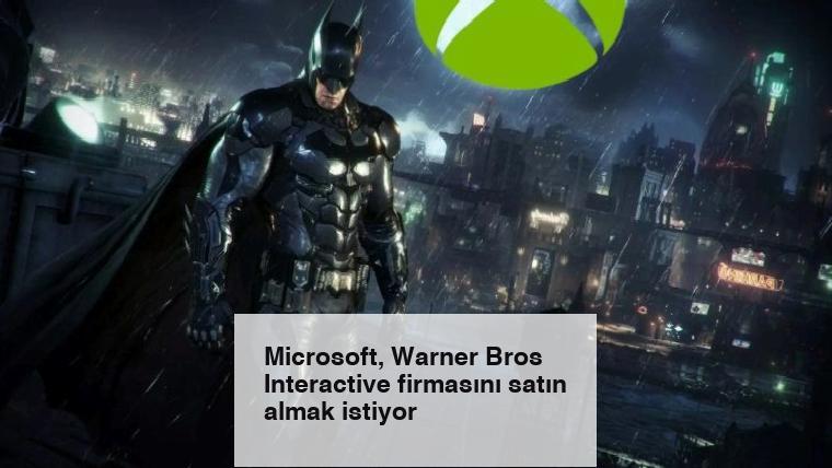 Microsoft, Warner Bros Interactive firmasını satın almak istiyor