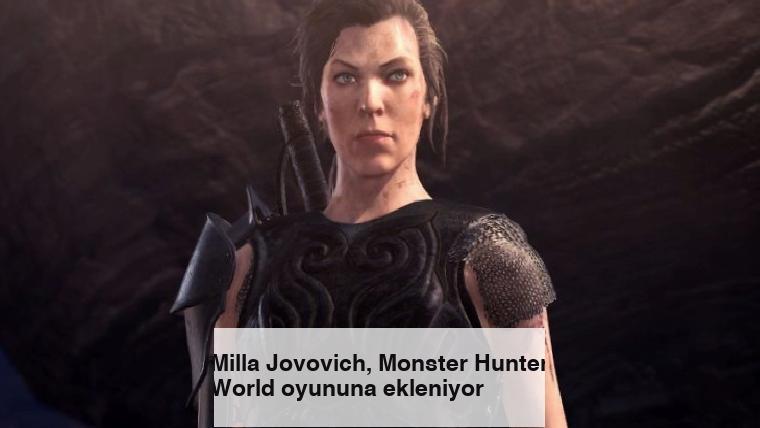 Milla Jovovich, Monster Hunter World oyununa ekleniyor