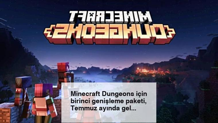 Minecraft Dungeons için birinci genişleme paketi, Temmuz ayında gelecek