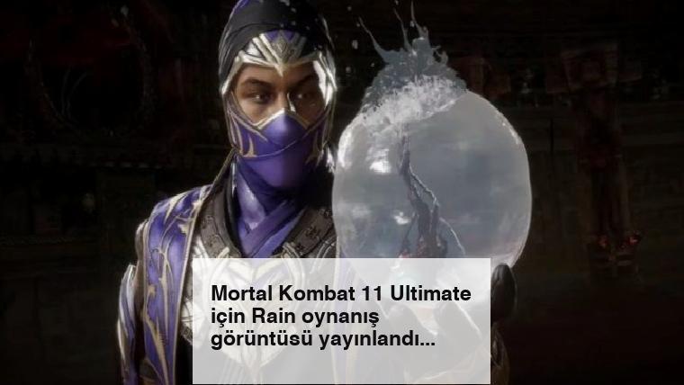 Mortal Kombat 11 Ultimate için Rain oynanış görüntüsü yayınlandı