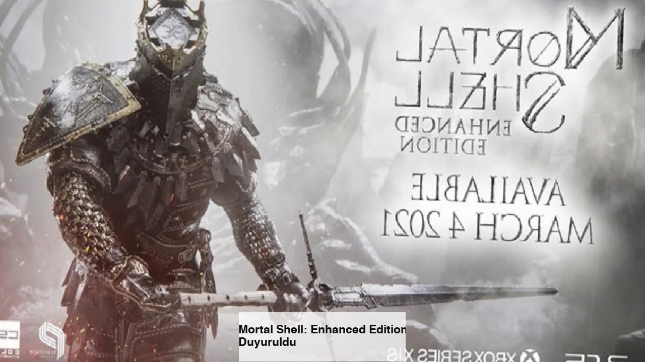 Mortal Shell: Enhanced Edition Duyuruldu