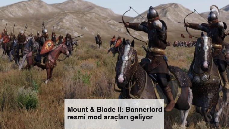 Mount & Blade II: Bannerlord resmi mod araçları geliyor