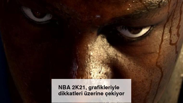 NBA 2K21, grafikleriyle dikkatleri üzerine çekiyor