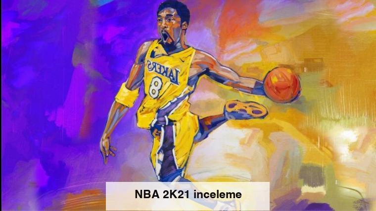 NBA 2K21 inceleme