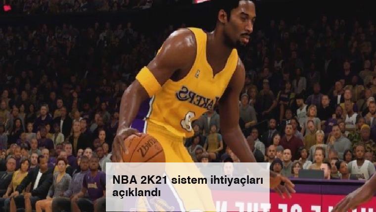 NBA 2K21 sistem ihtiyaçları açıklandı