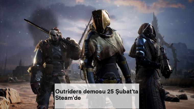 Outriders demosu 25 Şubat'ta Steam'de