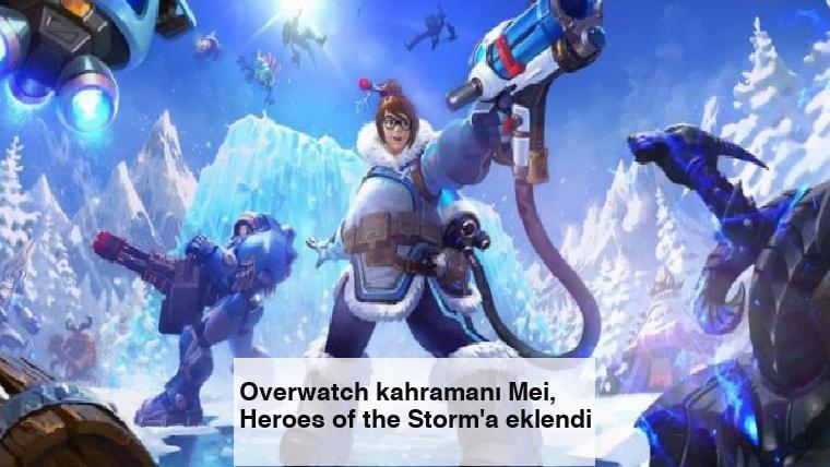 Overwatch kahramanı Mei, Heroes of the Storm'a eklendi