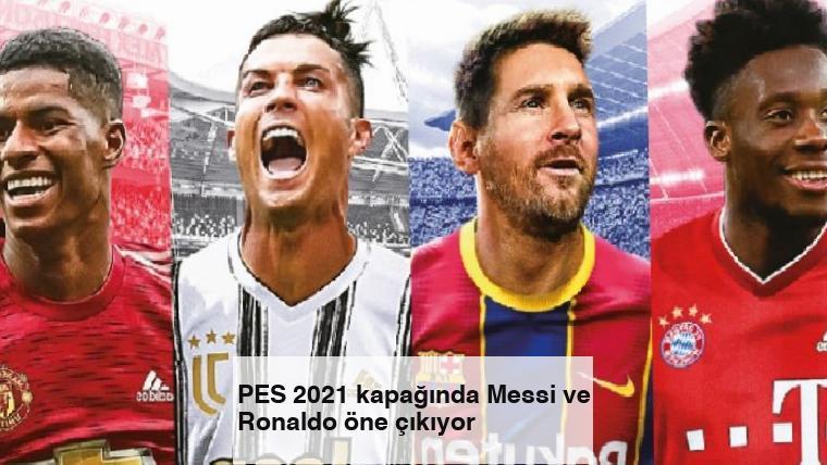 PES 2021 kapağında Messi ve Ronaldo öne çıkıyor