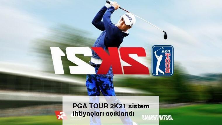 PGA TOUR 2K21 sistem ihtiyaçları açıklandı