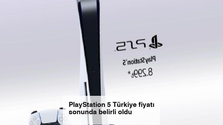 PlayStation 5 Türkiye fiyatı sonunda belirli oldu