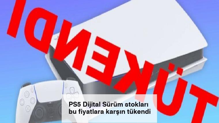 PS5 Dijital Sürüm stokları bu fiyatlara karşın tükendi