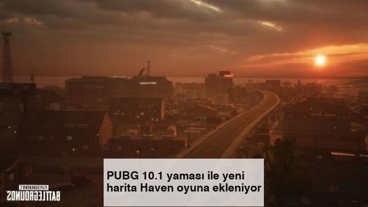 PUBG 10.1 yaması ile yeni harita Haven oyuna ekleniyor