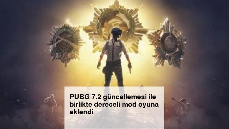 PUBG 7.2 güncellemesi ile birlikte dereceli mod oyuna eklendi