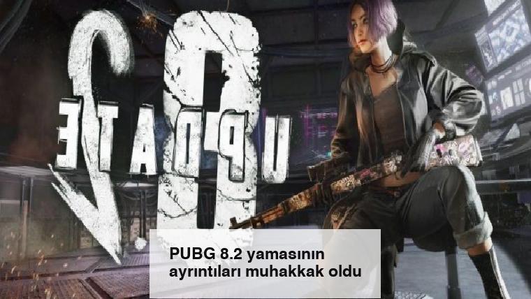 PUBG 8.2 yamasının ayrıntıları muhakkak oldu