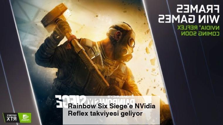 Rainbow Six Siege'e NVidia Reflex takviyesi geliyor