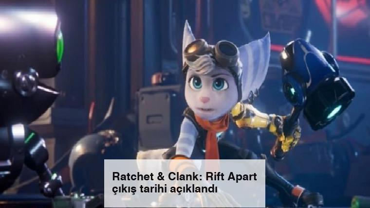 Ratchet & Clank: Rift Apart çıkış tarihi açıklandı