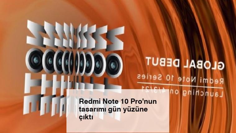 Redmi Note 10 Pro'nun tasarımı gün yüzüne çıktı