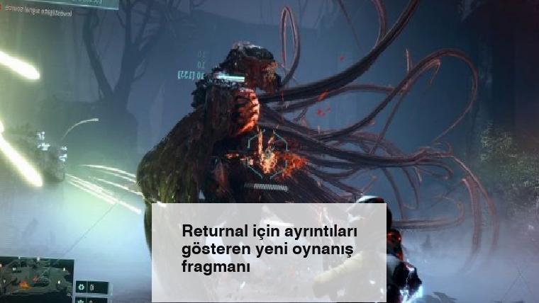 Returnal için ayrıntıları gösteren yeni oynanış fragmanı