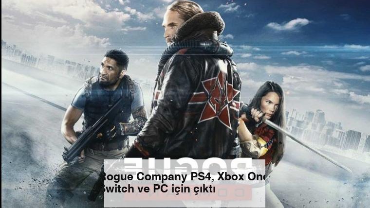 Rogue Company PS4, Xbox One, Switch ve PC için çıktı