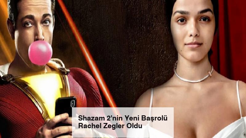 Shazam 2'nin Yeni Başrolü Rachel Zegler Oldu
